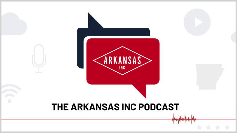 Arkansas Inc. Podcast